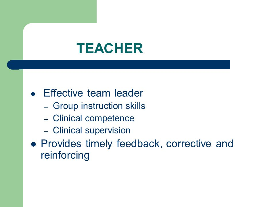 TEACHER Provides timely feedback, corrective and reinforcing