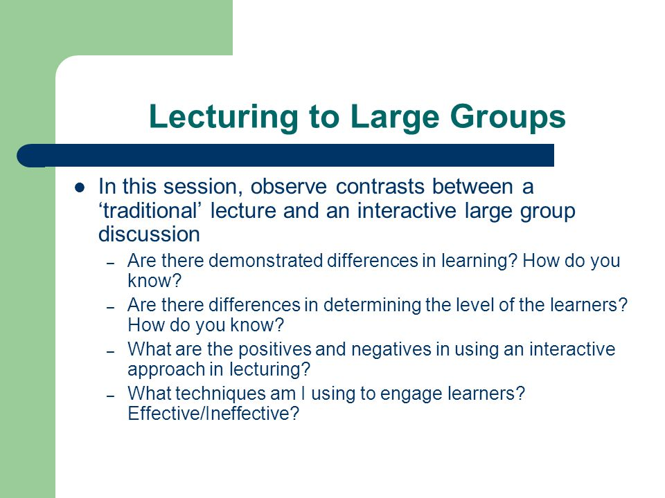 Lecturing to Large Groups