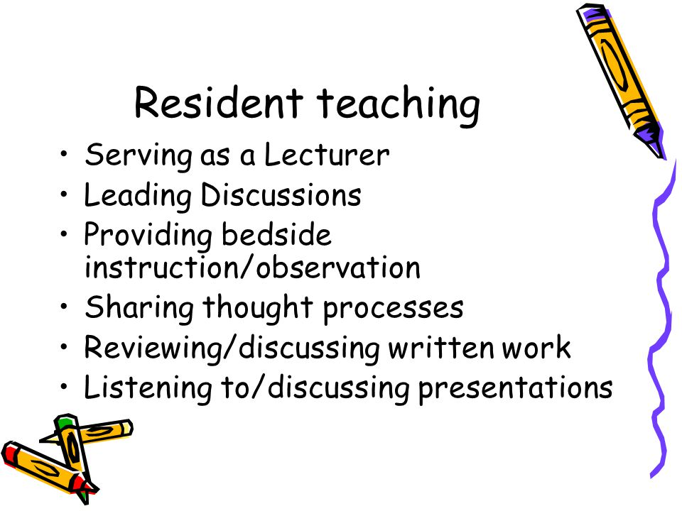 Resident teaching Serving as a Lecturer Leading Discussions