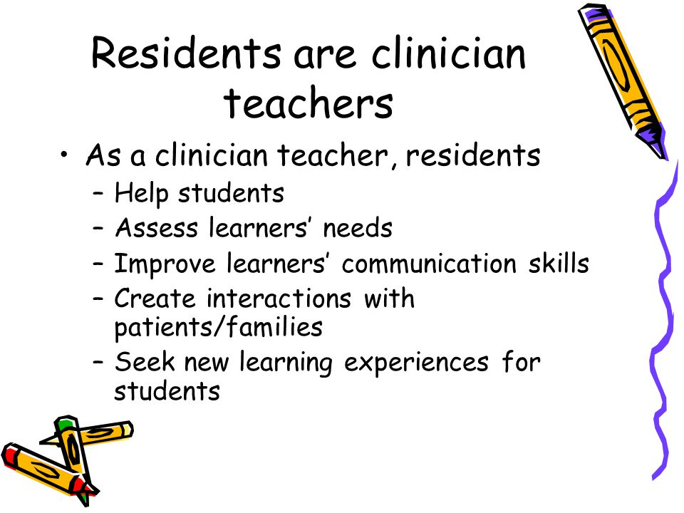 Residents are clinician teachers