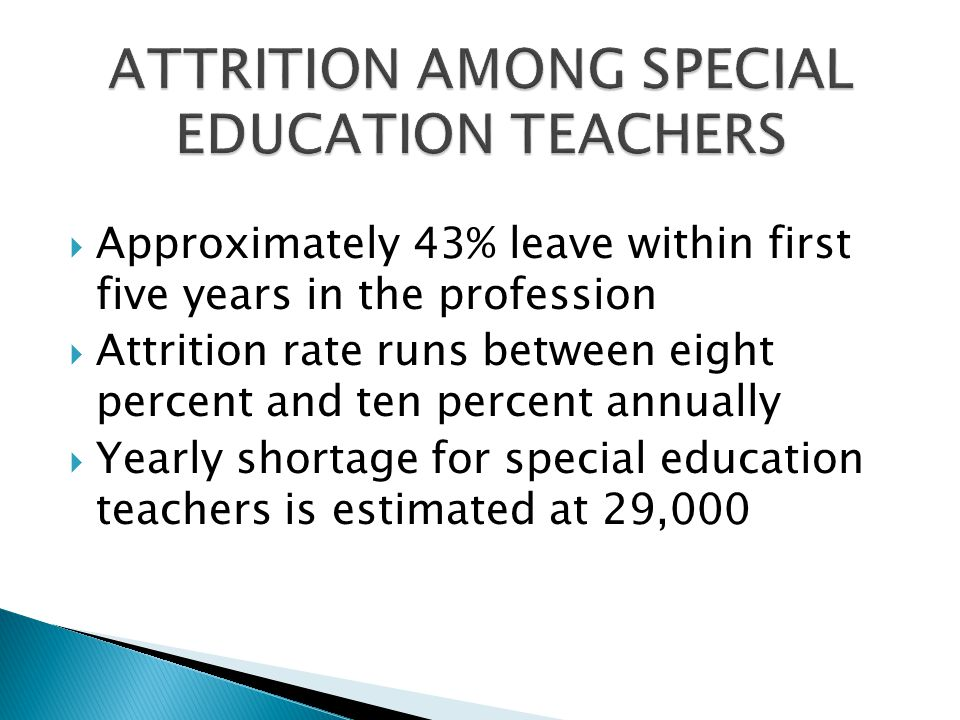 ATTRITION AMONG SPECIAL EDUCATION TEACHERS