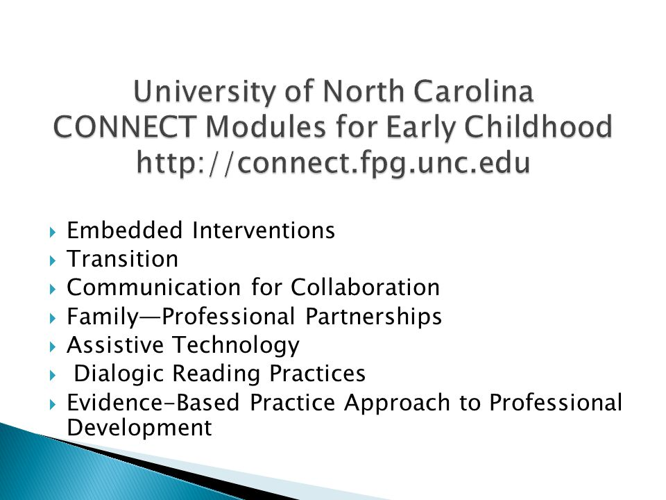 University of North Carolina CONNECT Modules for Early Childhood http://connect.fpg.unc.edu