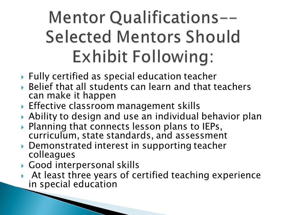 Mentor Qualifications-- Selected Mentors Should Exhibit Following:
