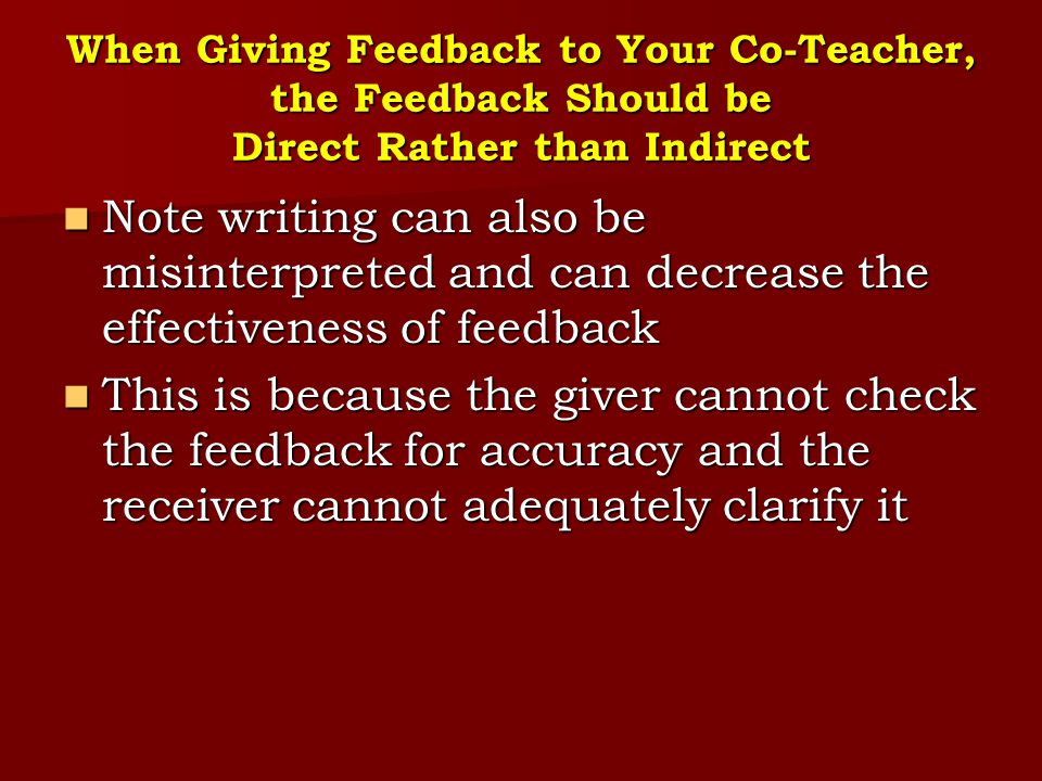 When Giving Feedback to Your Co-Teacher, the Feedback Should be Direct Rather than Indirect