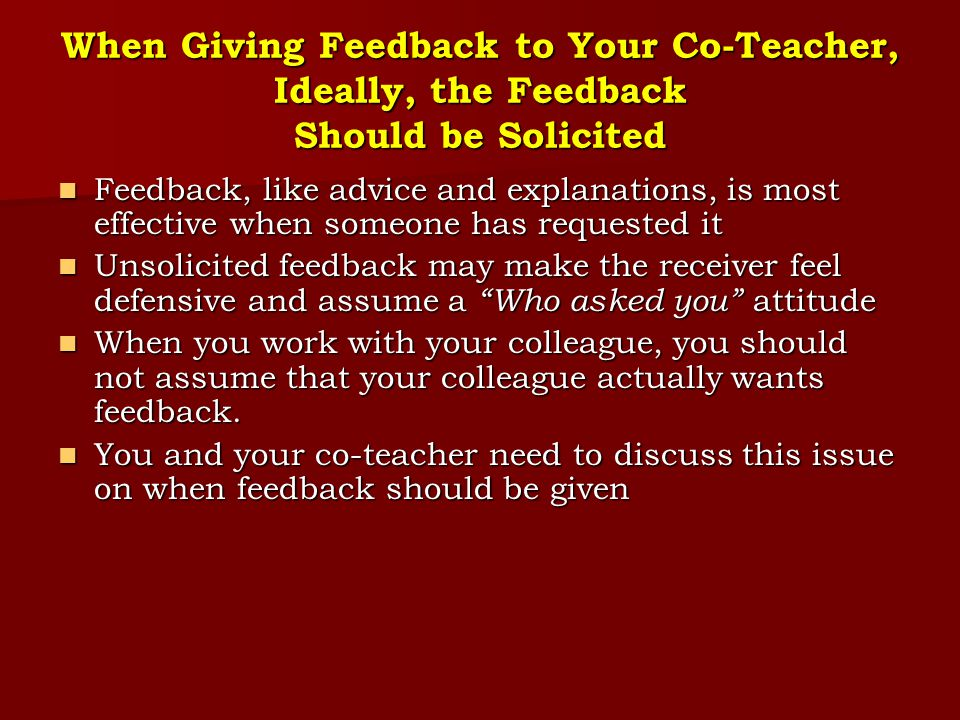 When Giving Feedback to Your Co-Teacher, Ideally, the Feedback Should be Solicited