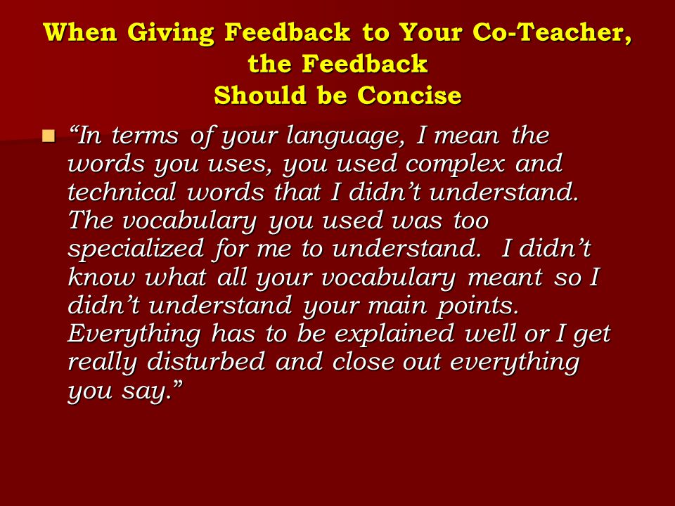 When Giving Feedback to Your Co-Teacher, the Feedback Should be Concise