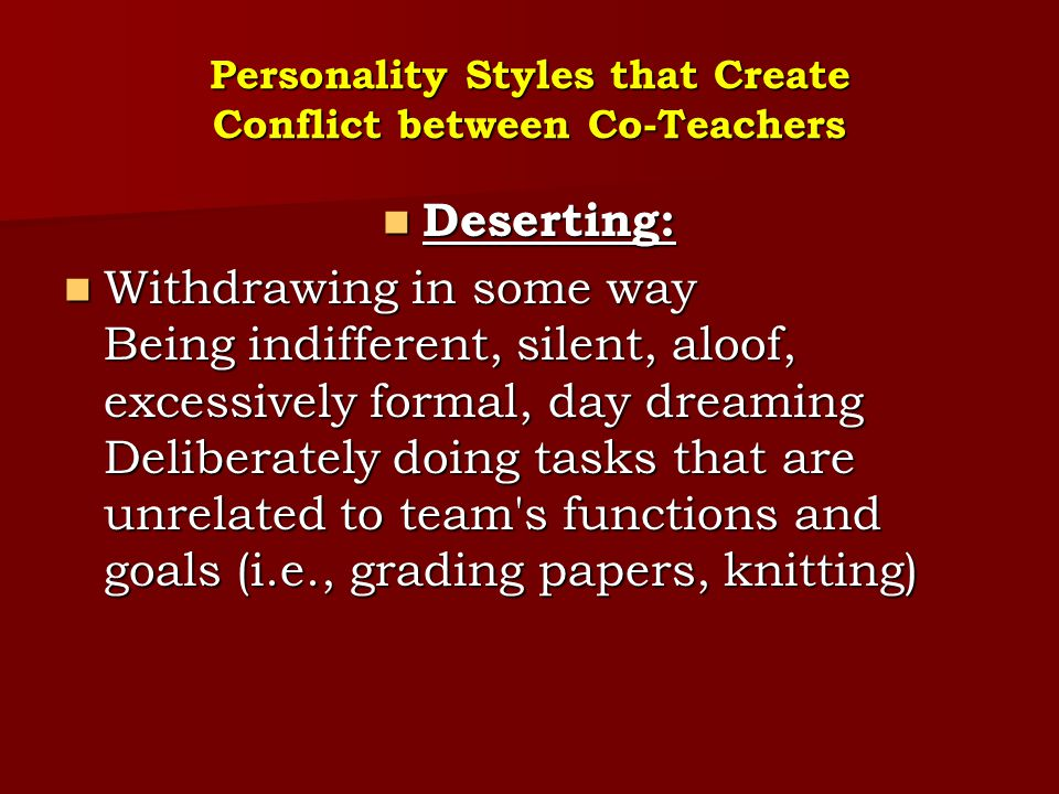 Personality Styles that Create Conflict between Co-Teachers
