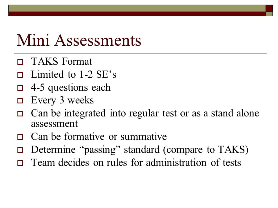 Mini Assessments TAKS Format Limited to 1-2 SE's 4-5 questions each