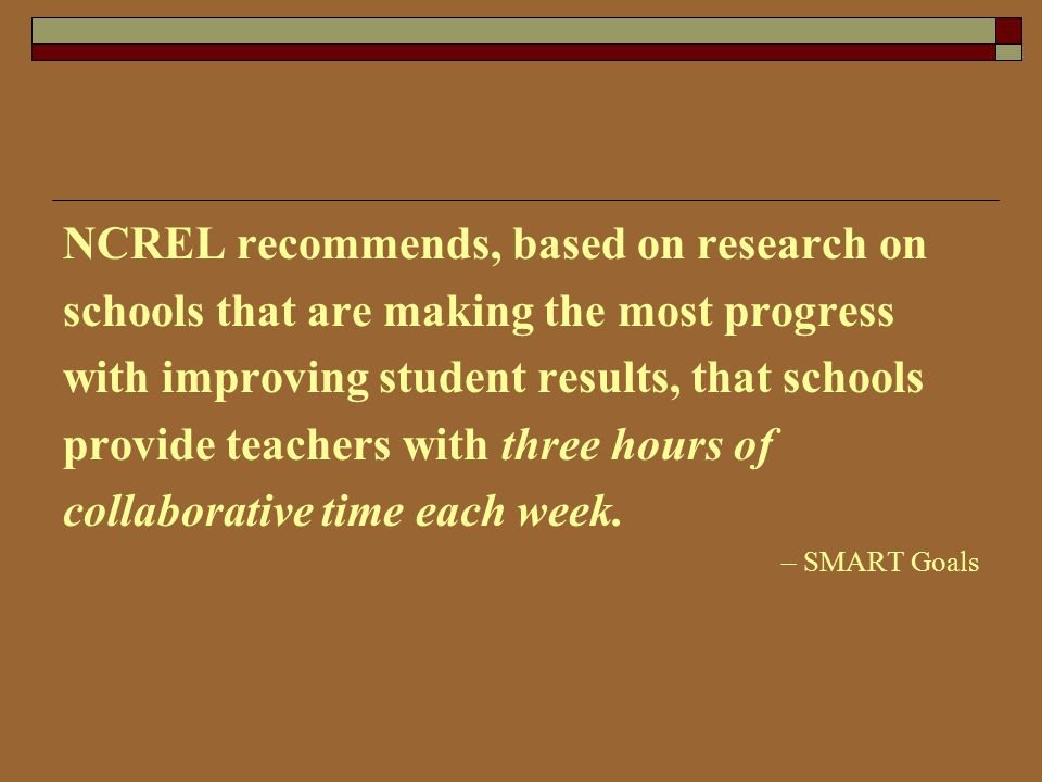 NCREL recommends, based on research on