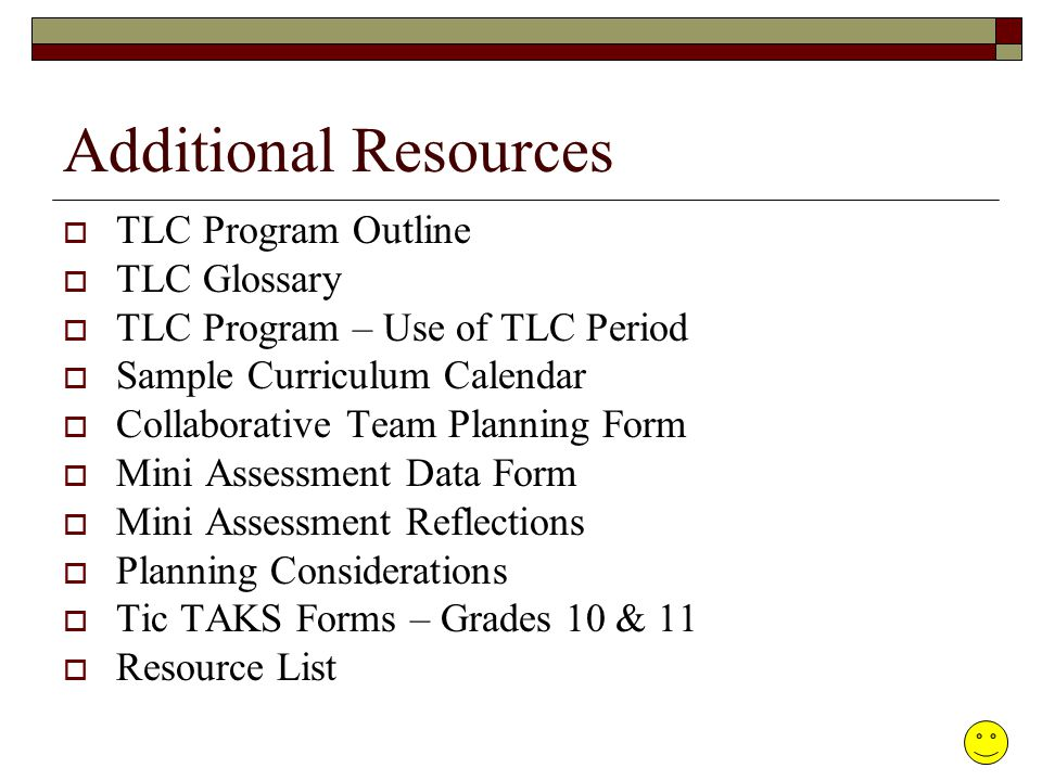 Additional Resources TLC Program Outline TLC Glossary