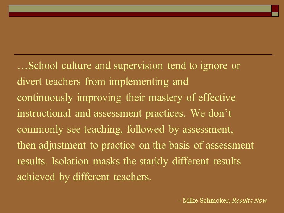 …School culture and supervision tend to ignore or