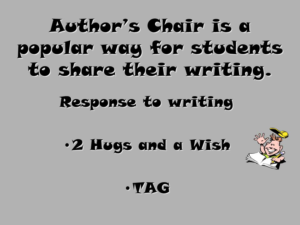 Author's Chair is a popular way for students to share their writing.