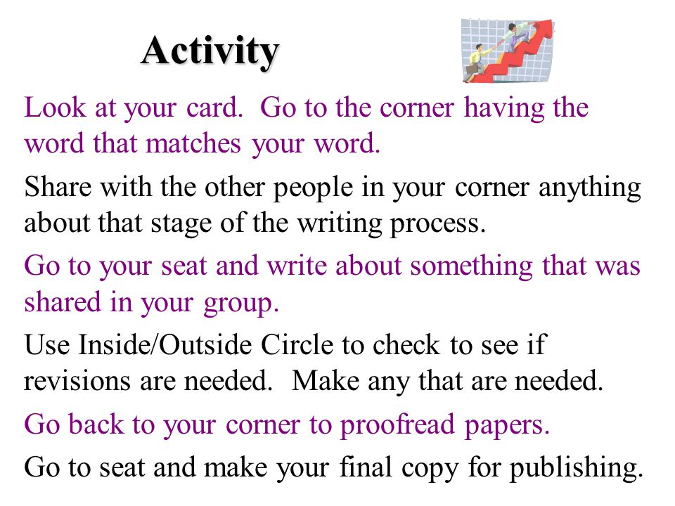 Activity Look at your card. Go to the corner having the word that matches your word.