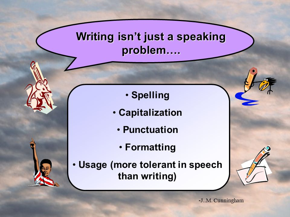 Writing isn't just a speaking problem….