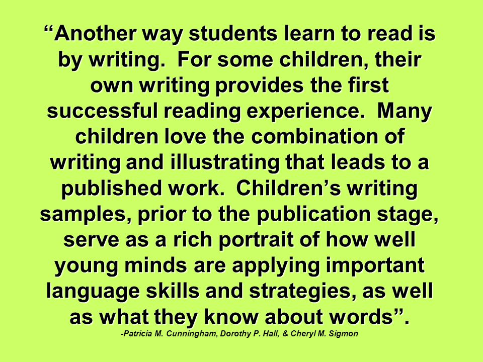 Another way students learn to read is by writing