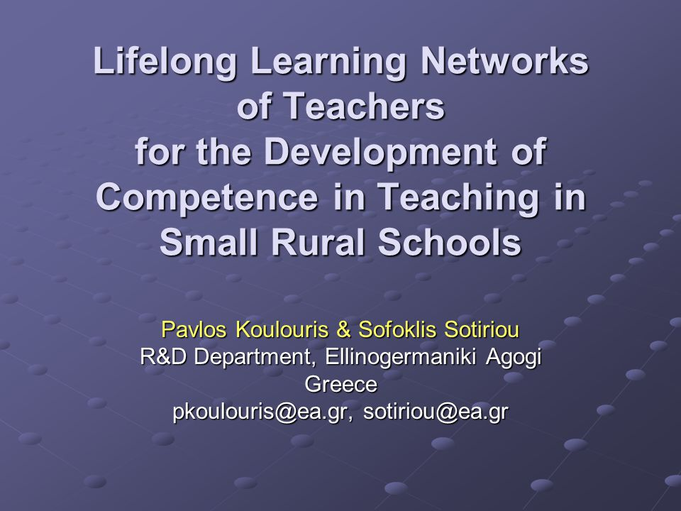 Lifelong Learning Networks of Teachers for the Development of Competence in Teaching in Small Rural Schools
