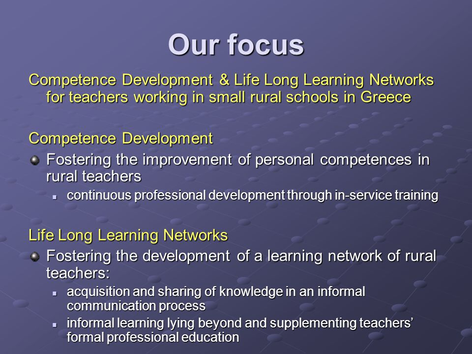 Our focus Competence Development & Life Long Learning Networks for teachers working in small rural schools in Greece.