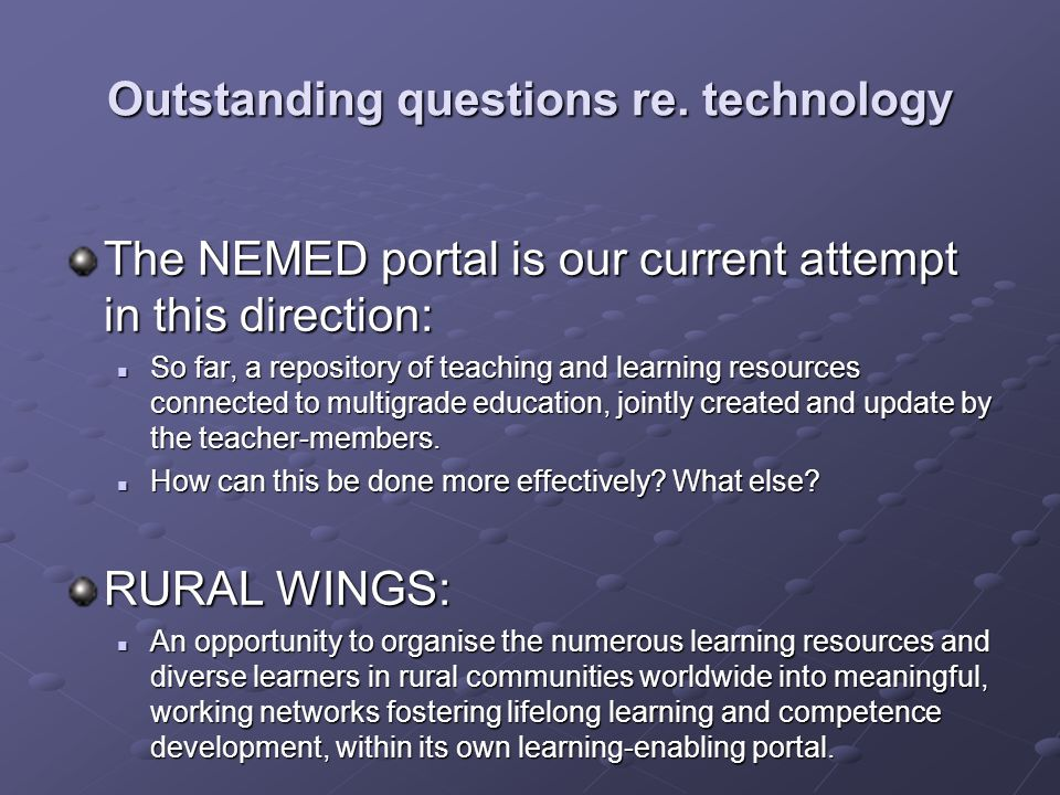 Outstanding questions re. technology