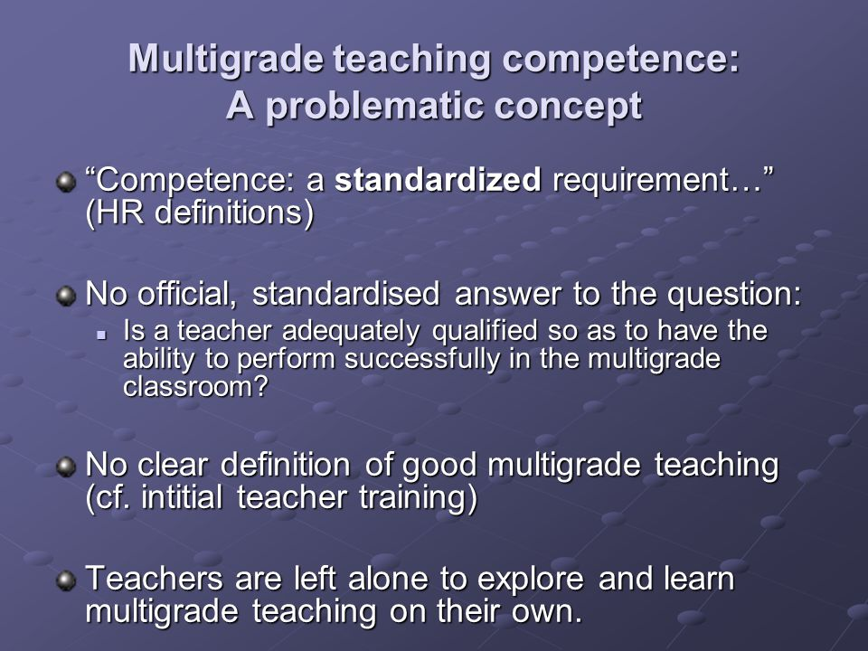Multigrade teaching competence: A problematic concept