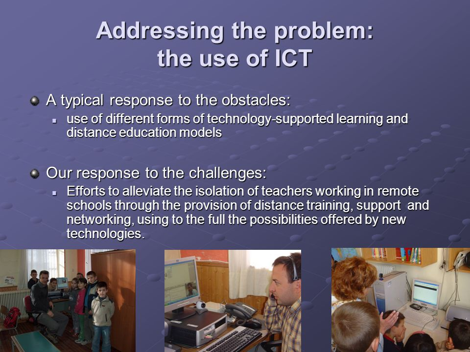 Addressing the problem: the use of ICT