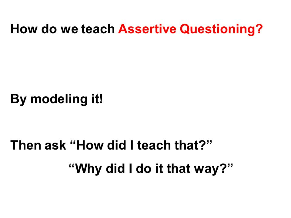 How do we teach Assertive Questioning