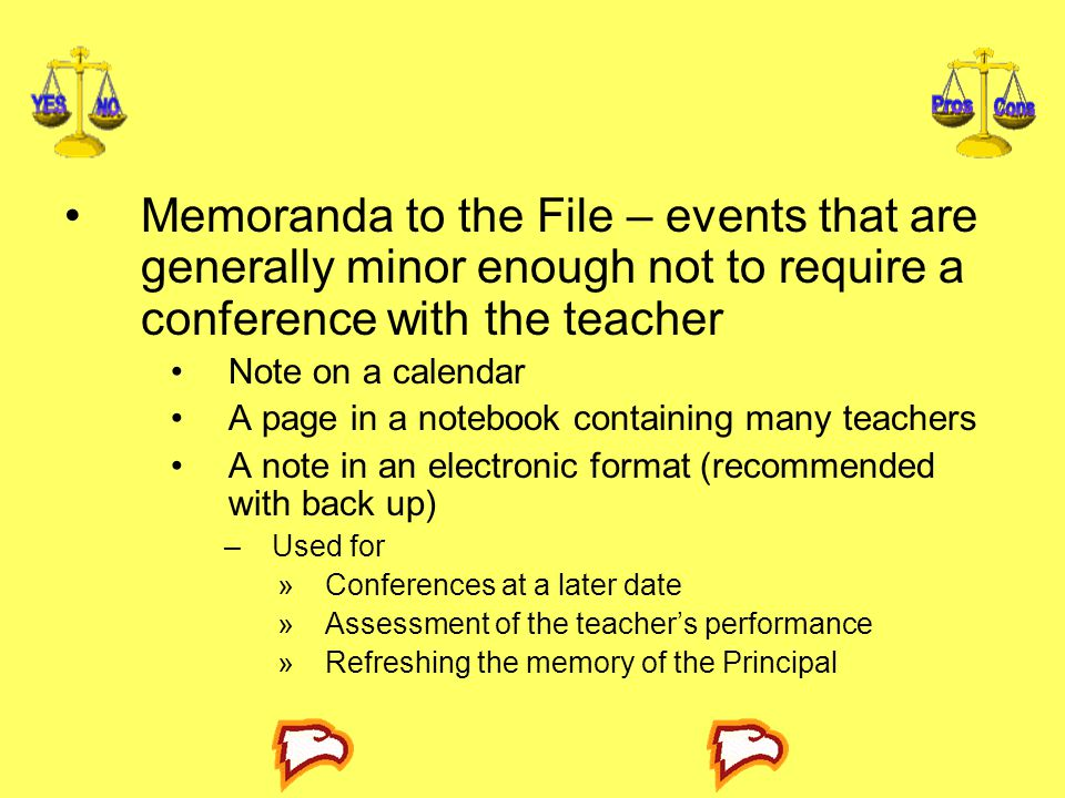 Memoranda to the File – events that are generally minor enough not to require a conference with the teacher