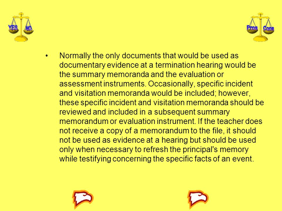 Normally the only documents that would be used as documentary evidence at a termination hearing would be the summary memo­randa and the evaluation or assessment instruments.