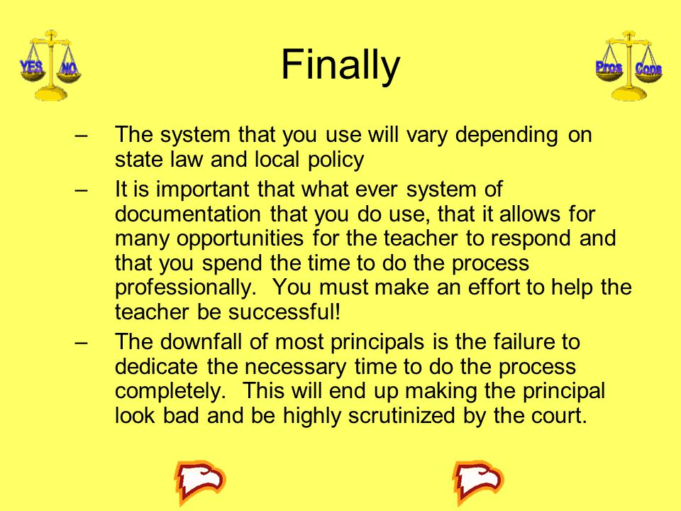 Finally The system that you use will vary depending on state law and local policy.