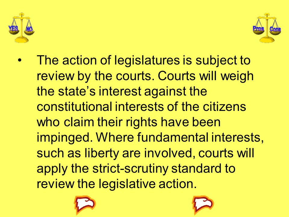 The action of legislatures is subject to review by the courts