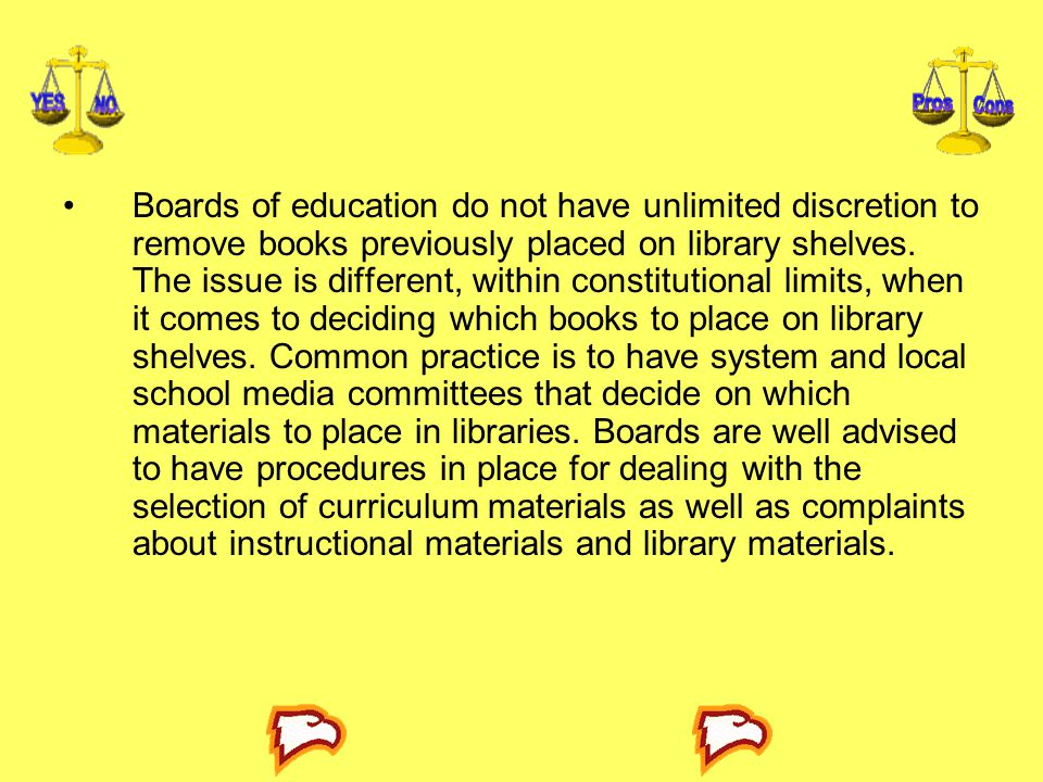 Boards of education do not have unlimited discretion to remove books previously placed on library shelves.