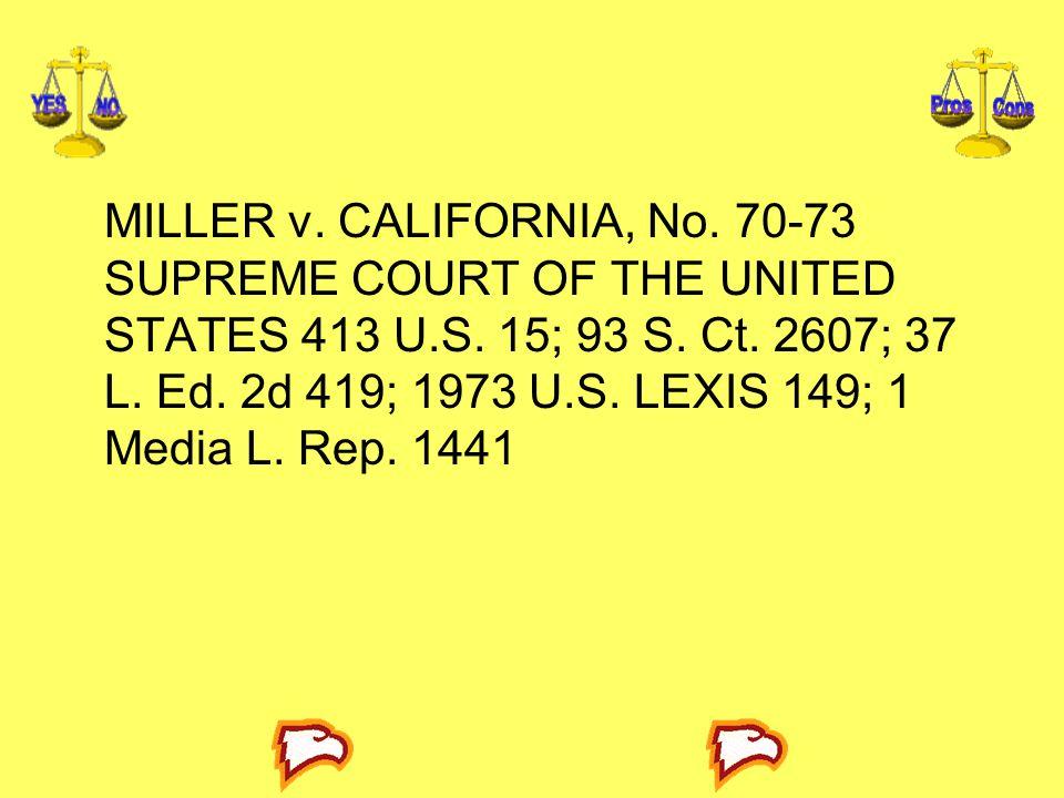 MILLER v. CALIFORNIA, No. 70-73 SUPREME COURT OF THE UNITED STATES 413 U.S.
