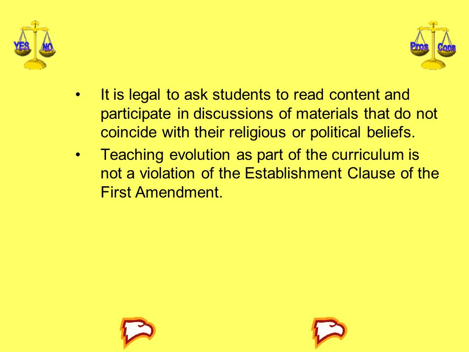 It is legal to ask students to read content and participate in discussions of materials that do not coincide with their religious or political beliefs.
