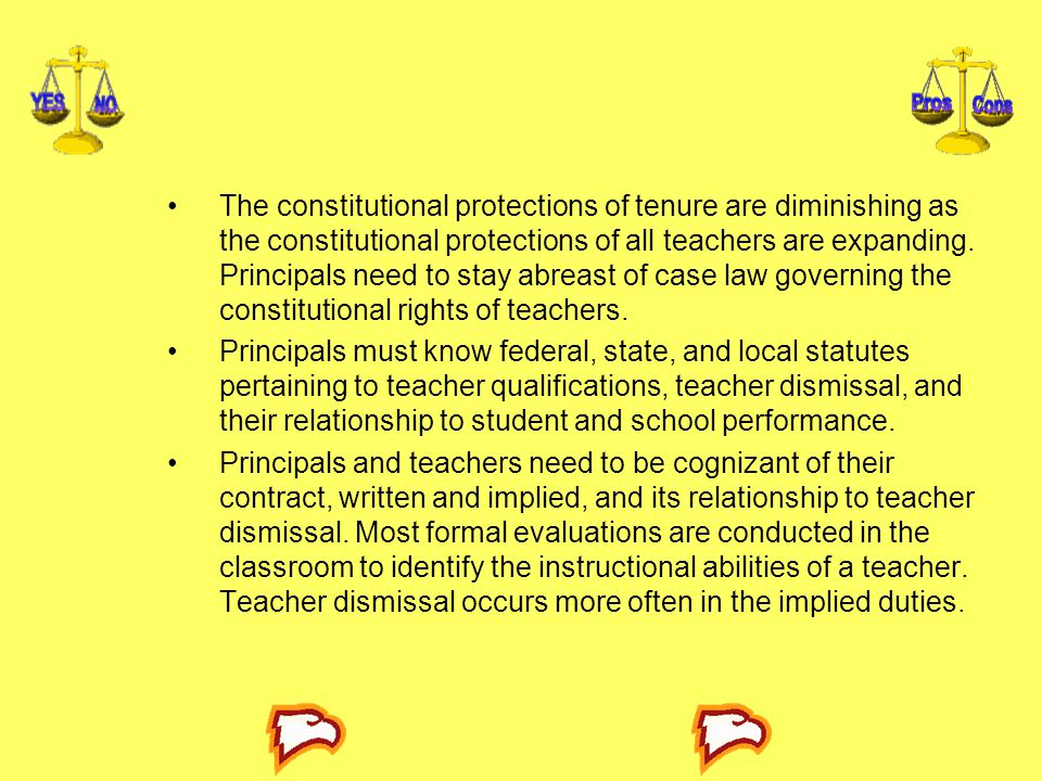 The constitutional protections of tenure are diminishing as the constitutional protections of all teachers are expanding. Principals need to stay abreast of case law governing the constitutional rights of teachers.