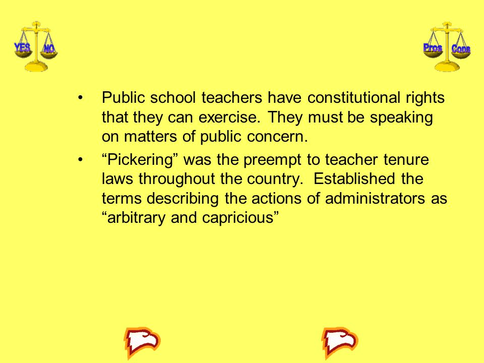 Public school teachers have constitutional rights that they can exercise. They must be speaking on matters of public concern.