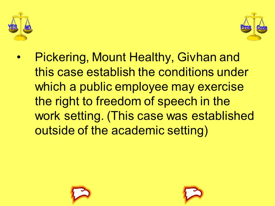 Pickering, Mount Healthy, Givhan and this case establish the conditions under which a public employee may exercise the right to freedom of speech in the work setting.