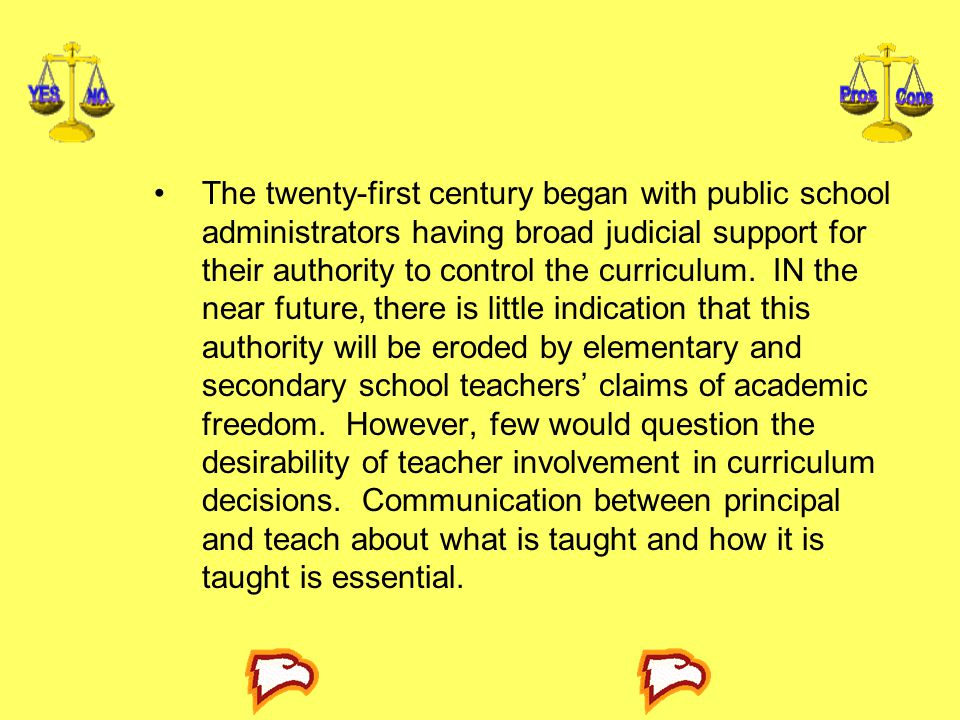 The twenty-first century began with public school administrators having broad judicial support for their authority to control the curriculum.