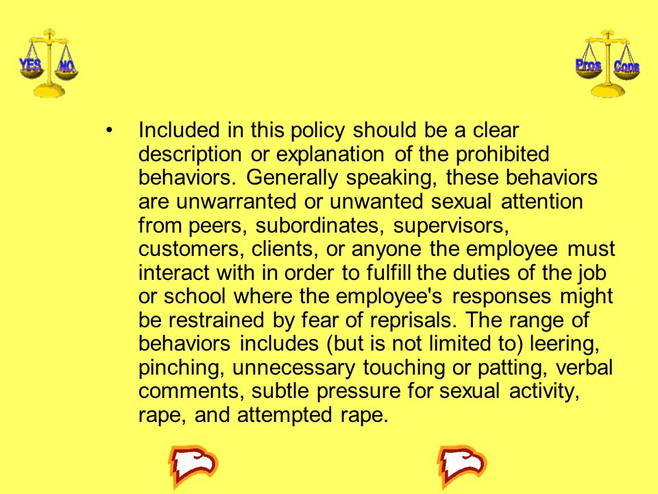 Included in this policy should be a clear description or explanation of the prohibited behaviors.