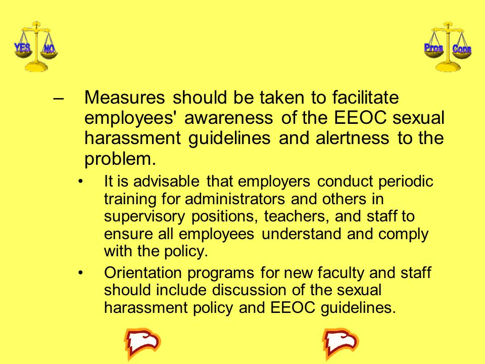 Measures should be taken to facilitate employees awareness of the EEOC sexual harassment guidelines and alertness to the problem.