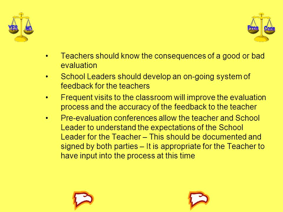 Teachers should know the consequences of a good or bad evaluation
