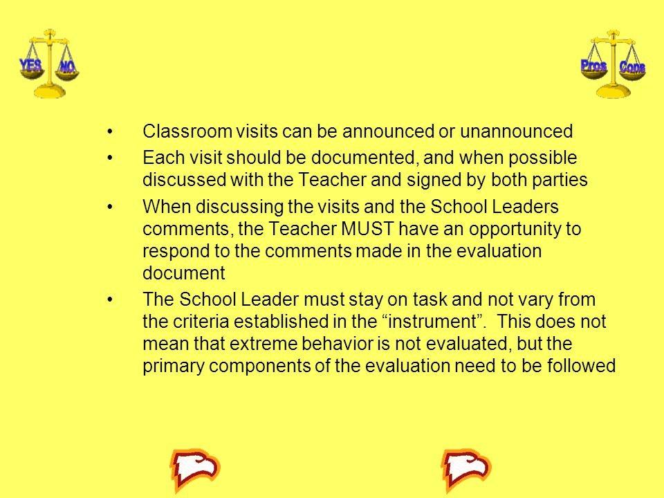 Classroom visits can be announced or unannounced