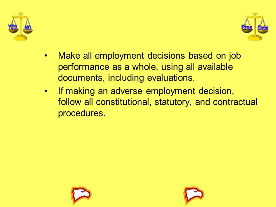 Make all employment decisions based on job performance as a whole, using all available documents, including evaluations.