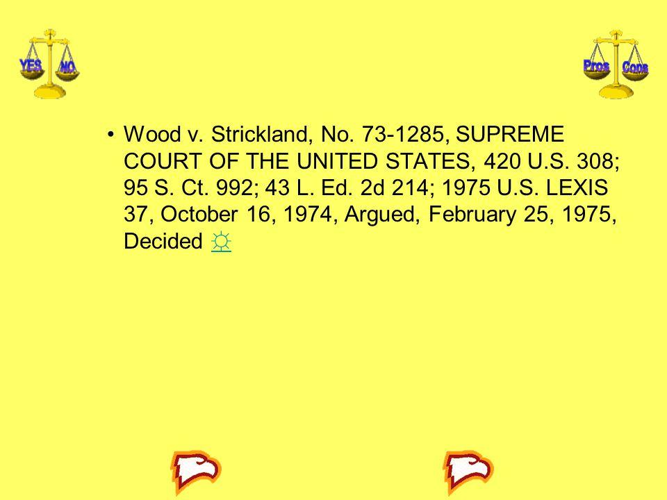 Wood v. Strickland, No. 73-1285, SUPREME COURT OF THE UNITED STATES, 420 U.S.