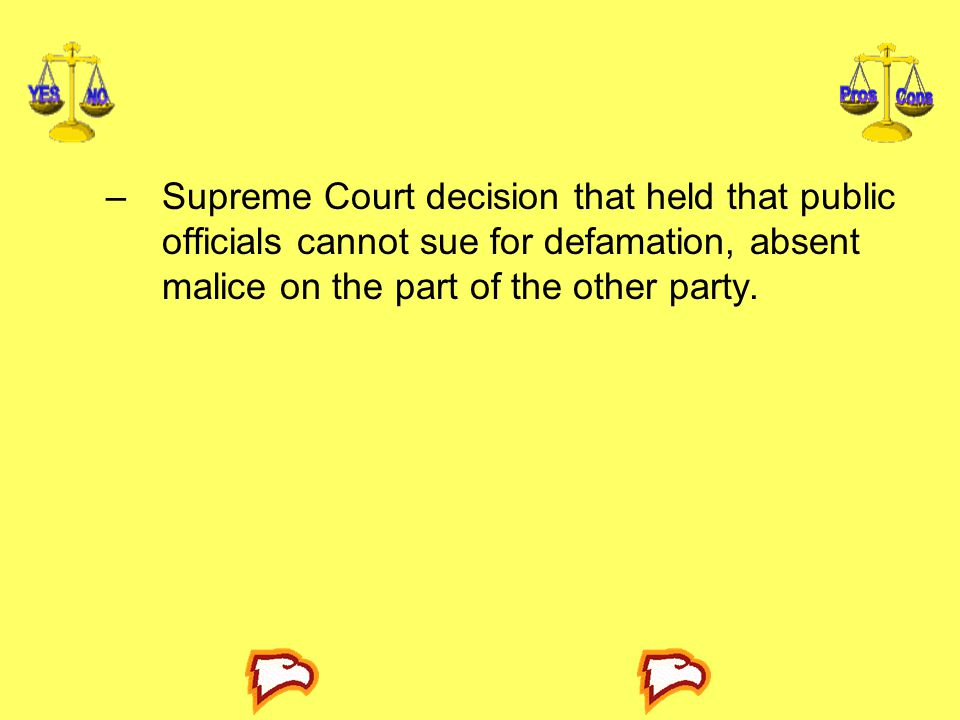 Supreme Court decision that held that public officials cannot sue for defamation, absent malice on the part of the other party.