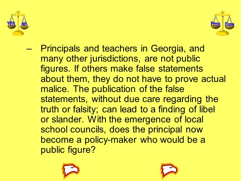 Principals and teachers in Georgia, and many other jurisdictions, are not public figures.