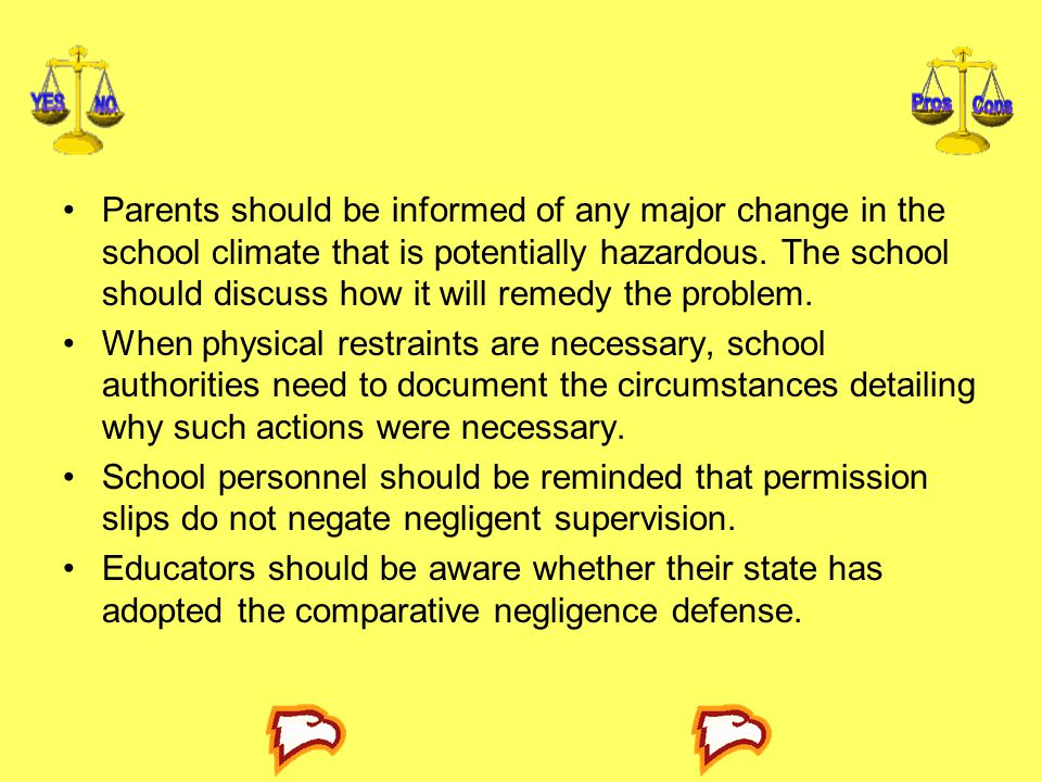 Parents should be informed of any major change in the school climate that is potentially hazardous. The school should discuss how it will remedy the problem.