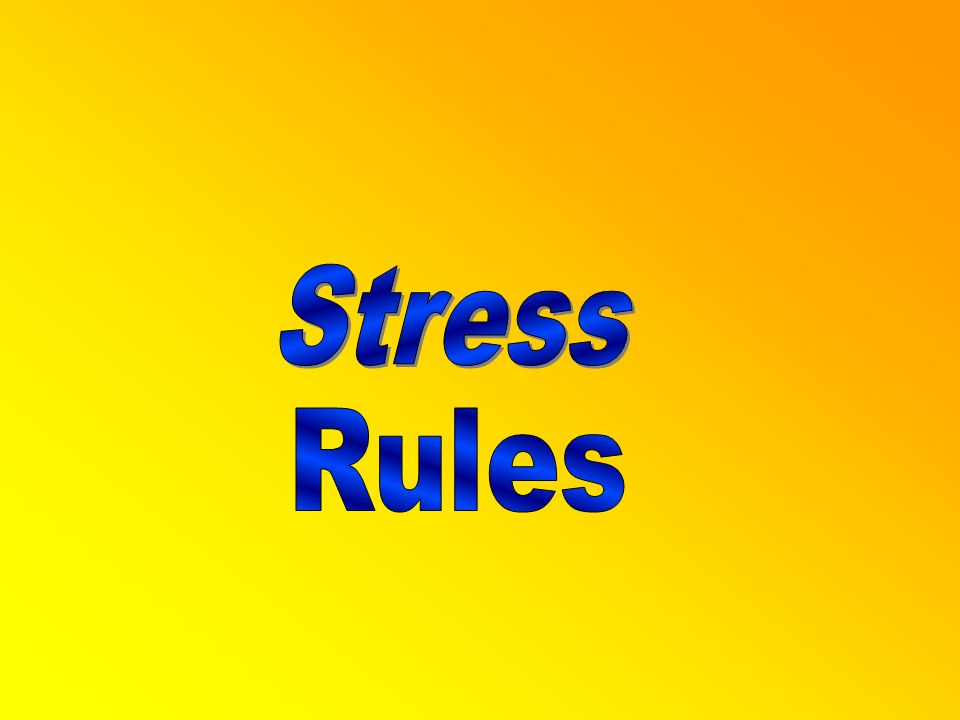 Stress Rules