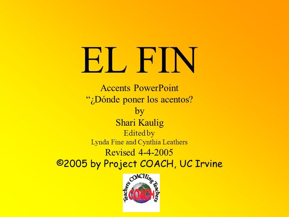 EL FIN Accents PowerPoint ¿Dónde poner los acentos