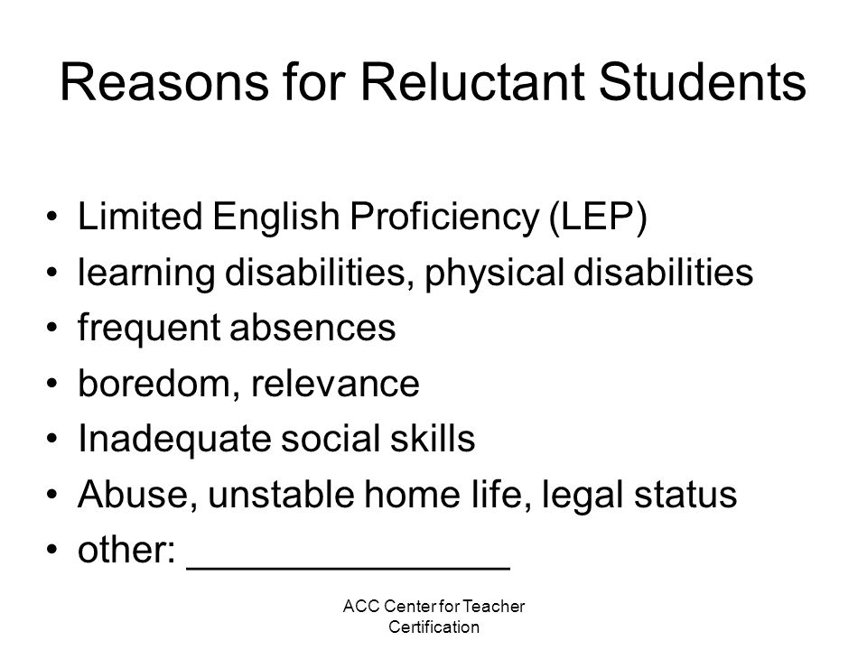 Reasons for Reluctant Students