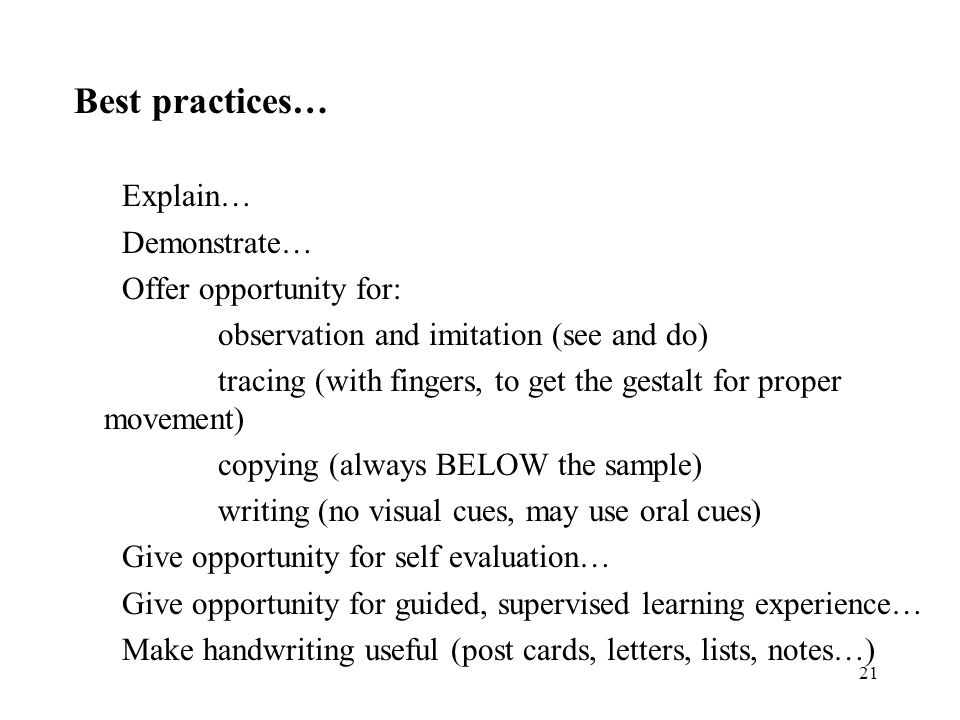 Best practices… Explain… Demonstrate… Offer opportunity for: