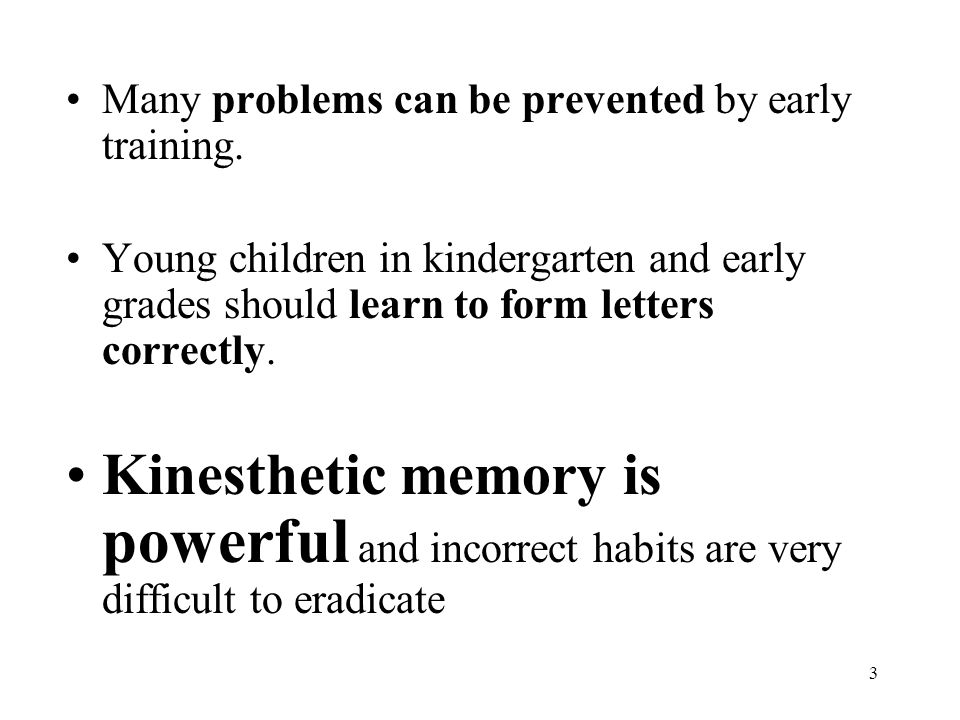 Many problems can be prevented by early training.
